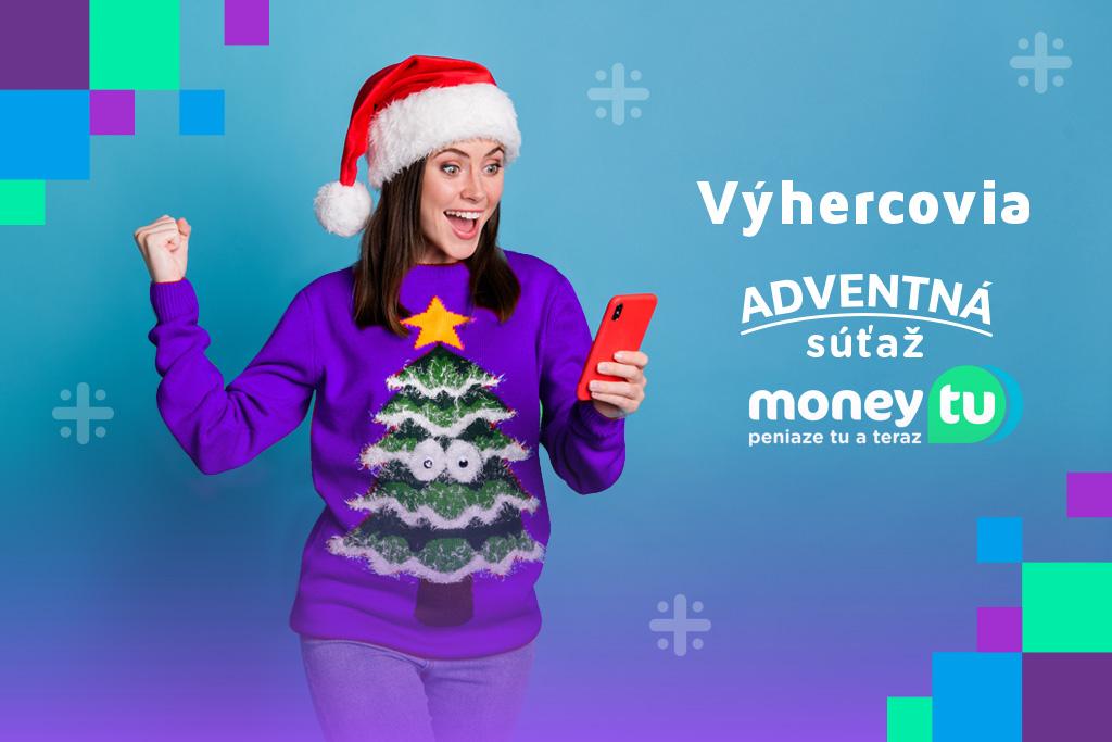 Výhercovia Adventnej súťaže MoneyTu (od 16. decembra do 24. decembra 2020)